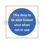 80mm X 80mm Rigid Plastic This Door To Be Kept Locked Shut When Not In Use Sign