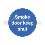 80mm X 80mm Rigid Plastic Smoke Door Keep Shut Sign