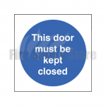 200mm X 200mm Rigid Plastic This Door Must Be Kept Closed Sign