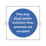 80mm X 80mm Rigid Plastic This Door Must Remain Unlocked When Premises Are Occupied Sign