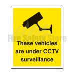 300mm x 250mm Rigid Plastic These Vehicles Are Under CCTV Surveillance Sign